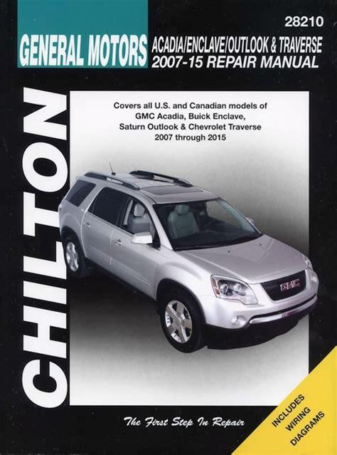 car repair manuals online pdf 2010 saturn outlook free book repair manuals gm acadia enclave outlook traverse repair manual 2007 2015 chilton