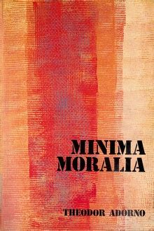 minima moralia reflexiones desde 8446016699 frases de quot minima moralia reflexiones desde la vida da 241 ada quot frases libro mundi frases com
