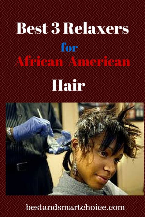 top relaxers for black hair best 3 relaxers for african american hair