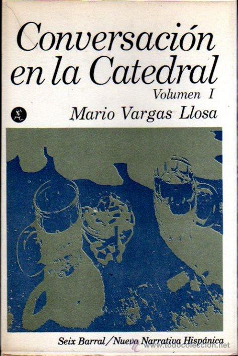 libro conversacion en la catedral mario vargas llosa conversaci 243 n en la catedral comprar libros de novela hist 243 rica en