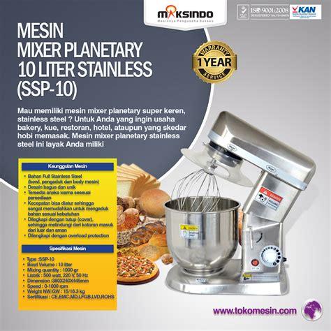 Mixer Roti 10 Liter jual mesin mixer planetary 10 liter stainless ssp 10 di