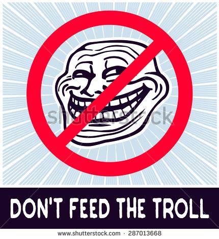 Don T Feed The Trolls Meme - dont feed troll web internet troll stock vector 287013668 shutterstock