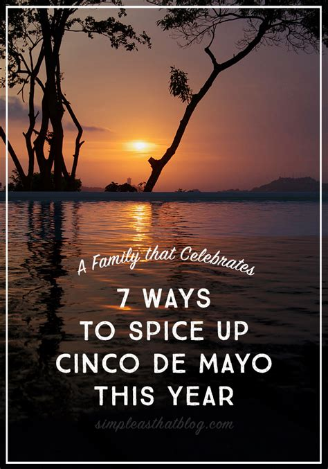 7 Ways To Add Some Spice Into A Distance Relationship by A Family That Celebrates 7 Easy Ways To Spice Up Cinco