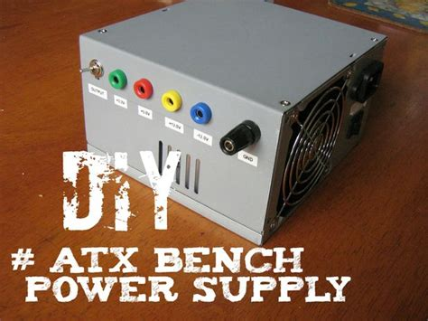 build bench power supply atx bench power supply diy do it yourself