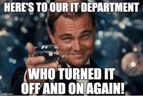 Meme It - here stoouritdepartment who turned it off and on again