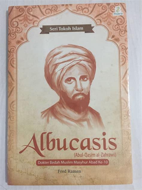 ringkasan biografi diponegoro seri tokoh islam 05 albucasis dokter bedah muslim