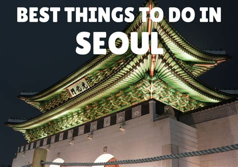 the top 10 things to do in seoul tripadvisor seoul 10 best things to do in seoul