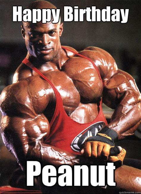 Happy Birthday Wishes Bodybuilders Happy Birthday Peanut Ronnie Coleman Misc Quickmeme