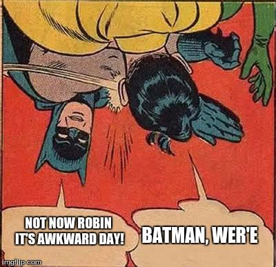 Batman And Robin Meme - awkward moment sealion meme imgflip
