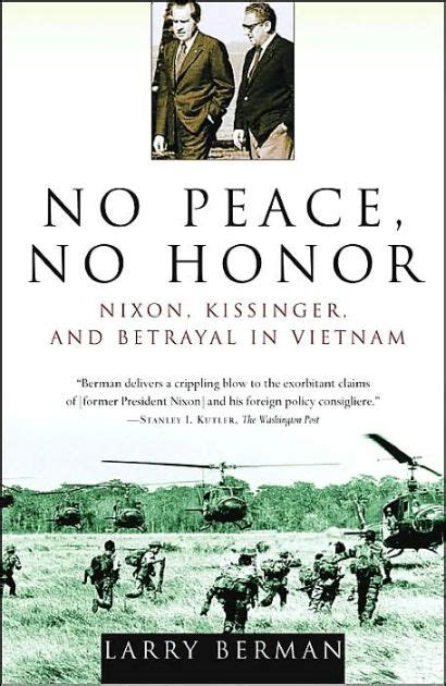 libro kissinger a biography no peace no honor nixon kissinger and betrayal in vietnam by larry berman nook book ebook