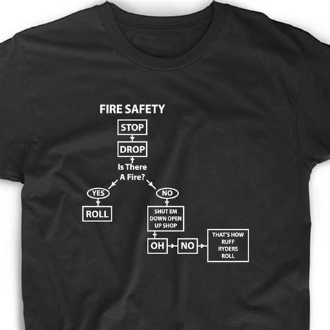 stop drop fire safety meme  shirt ruff ryder funny cute