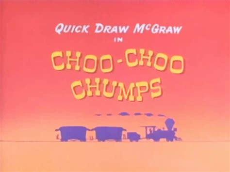 theme song quick draw mcgraw yowp quick draw mcgraw choo choo chumps