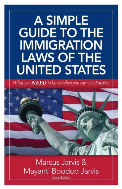 libro the laws guide to a simple guide to the immigration laws of the united states what you need to know when you come