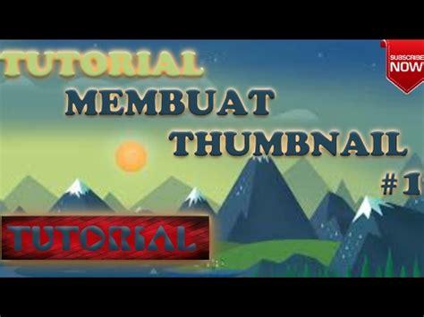 membuat thumbnail youtube tutorial membuat thumbnail epic 1 youtube