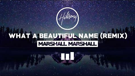 what a beautiful name hillsong worship what a beautiful name marshall