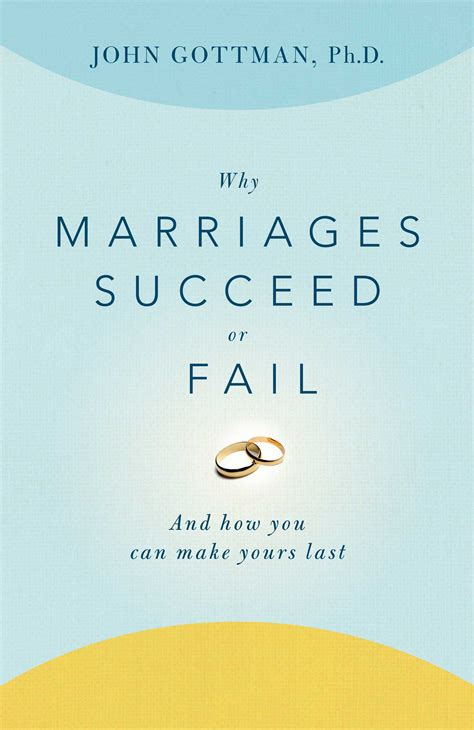 the marriage book books why marriages succeed or fail book by gottman