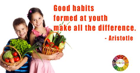 Habits Formed At Youth Make Habits Formed At Youth Give Me Superfood