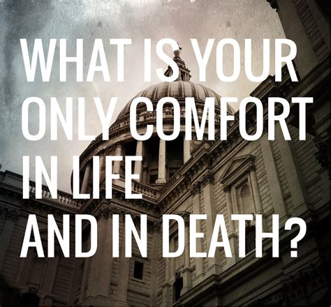 what is your only comfort in life and in death heidelberg catechism dc crc