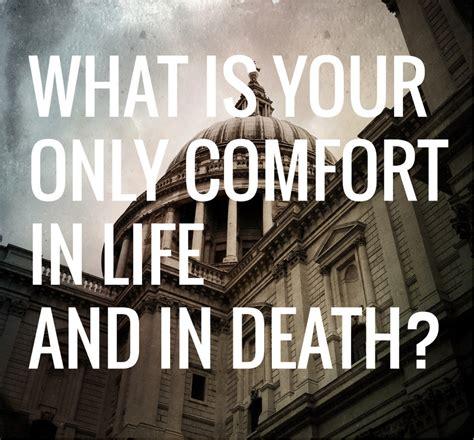 comfort in life heidelberg catechism dc crc