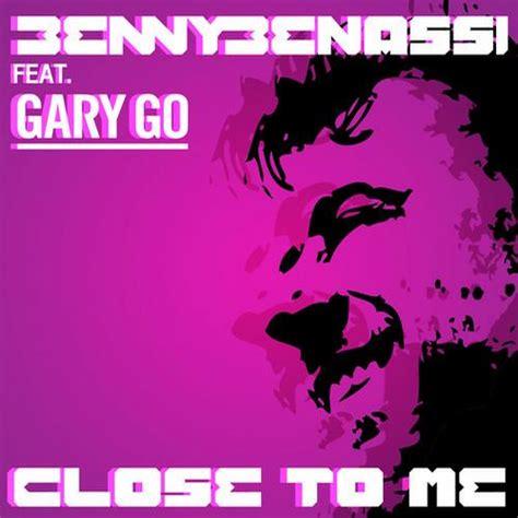 Closet To Me benny benassi feat gary go to me r3hab remix