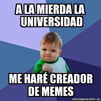 Creador Memes - meme bebe exitoso a la mierda la universidad me har 201