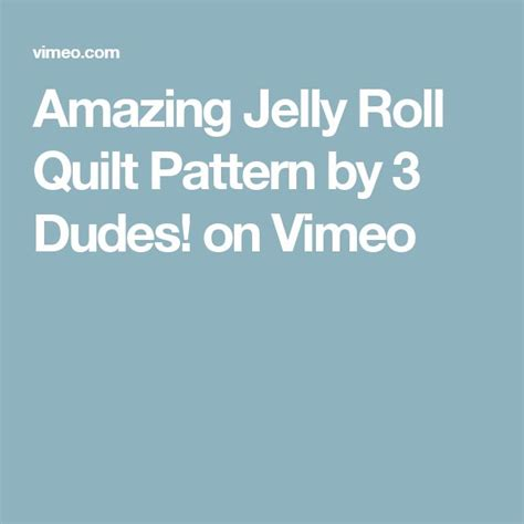by 3 dudes amazing jelly roll quilt pattern 1000 images about missouri quilt co on pinterest