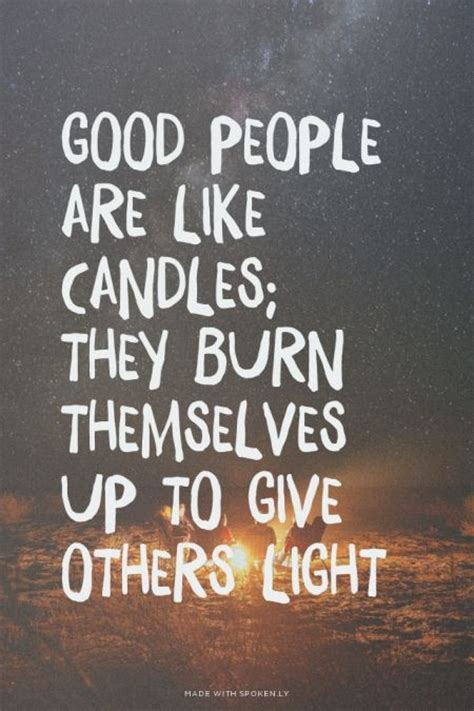 How Far Can Light Travel In One Year Good People Are Like Candles They Burn Themselves Up To