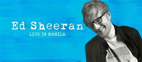 ed sheeran november 2017 tickets for quot ed sheeran s live in manila concert quot on nov 7