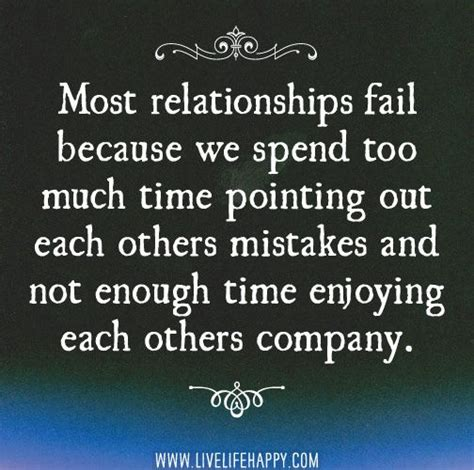 Not Enough Time In most relationships fail because we spend much time
