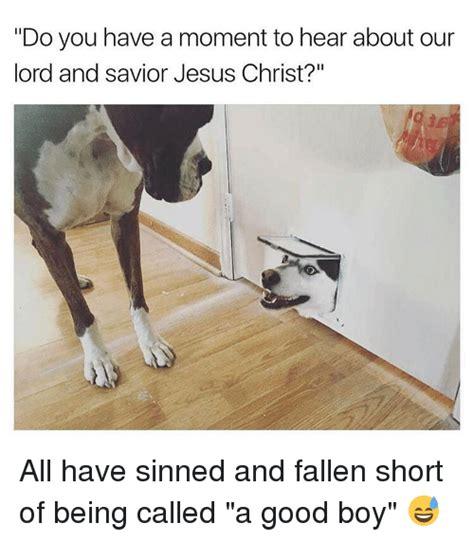 Lord And Savior Jesus Christ Meme - 25 best memes about our lord and savior our lord and