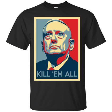 mad mattis shirt mad mattis shirt mattis shirt hoodie tank kill em al 0stees