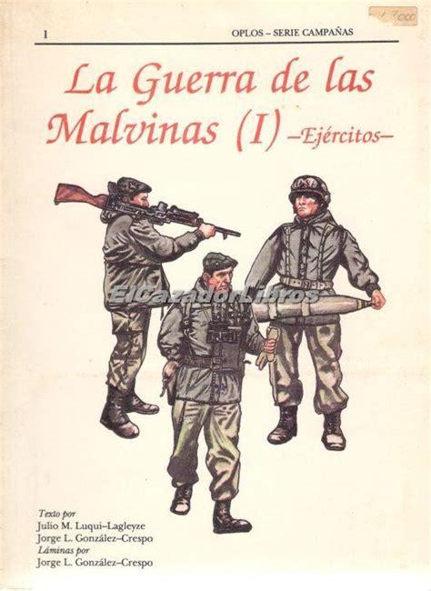 la guerra de caliban la guerra de las malvinas i ej 233 rcitos oplos