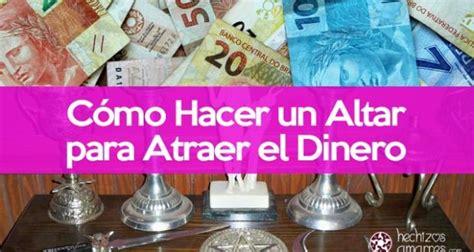 como atraer el dinero 1539140334 c 243 mo hacer un altar para atraer el dinero hechizos amarres com
