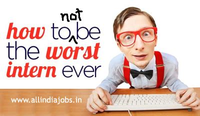 Internships For Mba Aspirants by 5 Tips For Intern Freshers To Turn Your Internship Into A