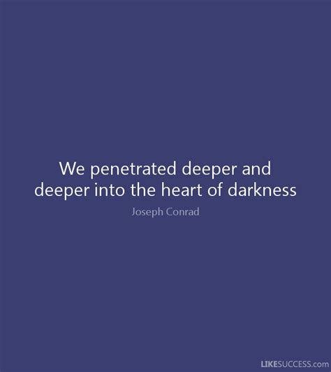 heart of darkness wilderness theme heart of darkness quotes like success