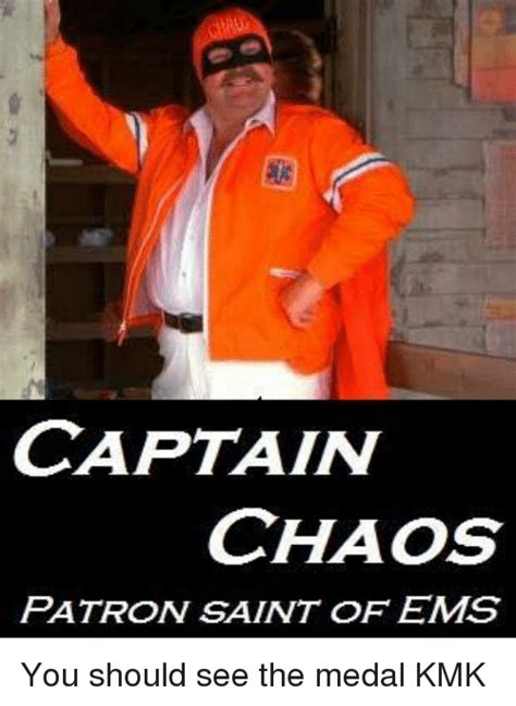 Patron Meme - captain chaos patron saint of ems you should see the medal