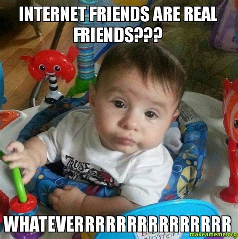 Internet Friends Meme - whatever kid meme