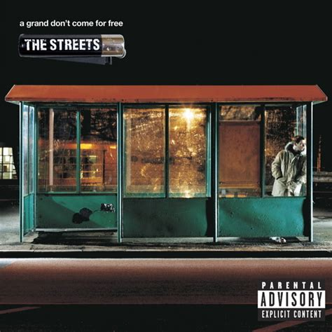 The Streets Blinded the streets a grand don t come for free lyrics genius