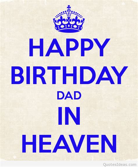 Happy Birthday In Heaven Quotes From Happy Birthday Dad Wishes Cards Quotes Sayings Wallpapers