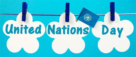 United Nations Nation 10 by 3 Big Reasons To Celebrate United Nations Day