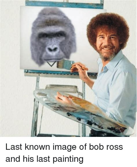 bob ross painting meme last known image of bob ross and his last painting