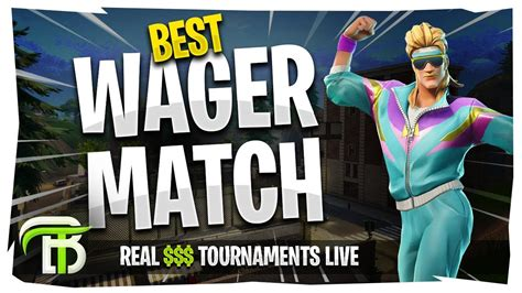wager match  fortnite real tournaments