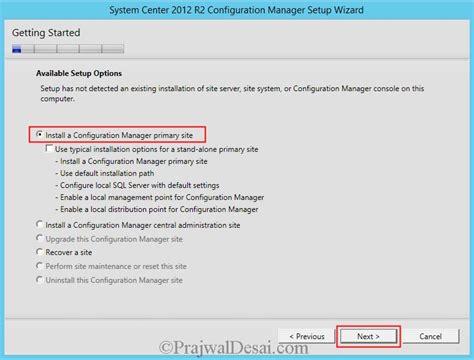 installing sql server 2012 for configuration manager 2012 installing system center 2012 r2 configuration manager