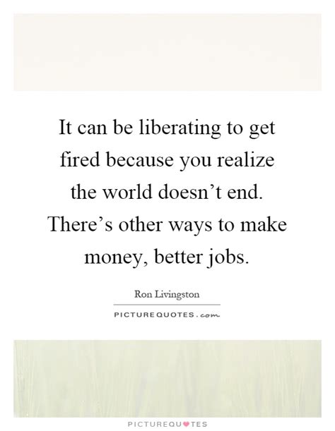 Can You Get Fired For Applying To Other It Can Be Liberating To Get Fired Because You Realize The