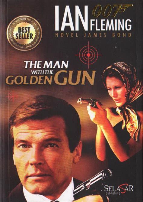 Ian Fleming Bond In You Only Live Bahasa Inggris the with the golden gun novel bahasa