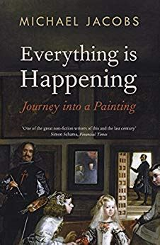 everything is happening journey everything is happening journey into a painting kindle edition by michael jacobs arts