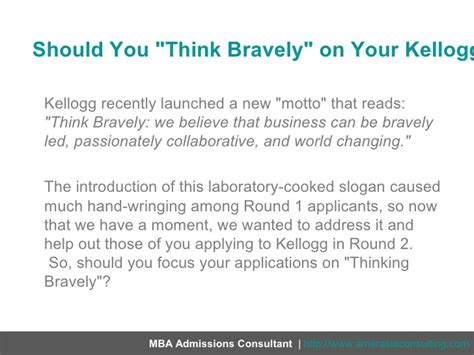 Kellogg Mba Essay 2 by Should You Think Bravely On Your Kellogg Application