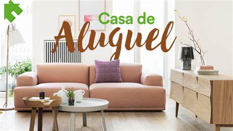 decorar casas dicas para decorar casa de aluguel youtube