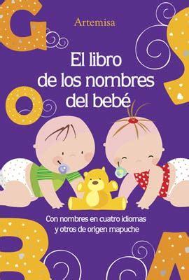 libro en el nombre de 191 como escoger el nombre de tu beb 233 5 tips hola mujer