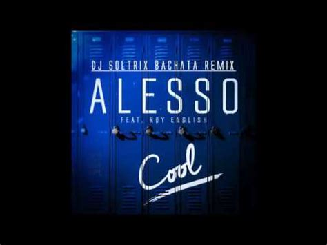 alesso cool remix alesso cool feat roy english doovi